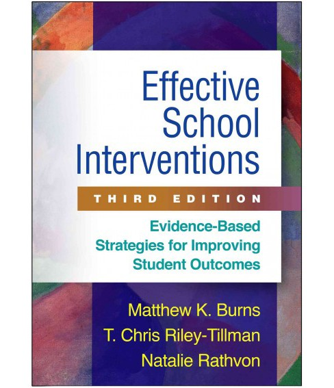 Effective School Interventions : Evidence-Based Strategies for Improving Student Outcomes (Hardcover) - image 1 of 1