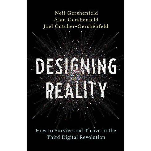 Designing Reality - by  Neil Gershenfeld & Alan Gershenfeld & Joel Cutcher-Gershenfeld (Hardcover) - image 1 of 1
