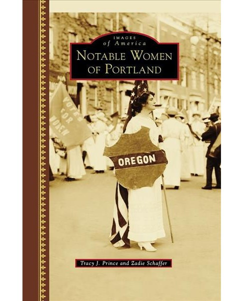 Notable Women of Portland (Hardcover) (Tracy J. Prince & Zadie Schaffer) - image 1 of 1
