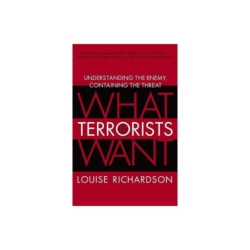 What Terrorists Want By Louise Richardson Paperback