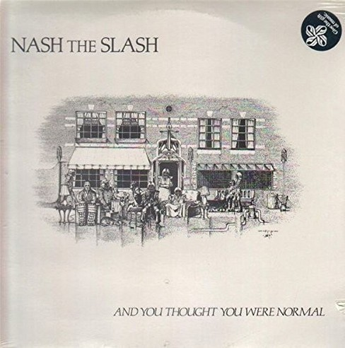 Nash The Slash - And You Thought You Were Normal (Vinyl) - image 1 of 1