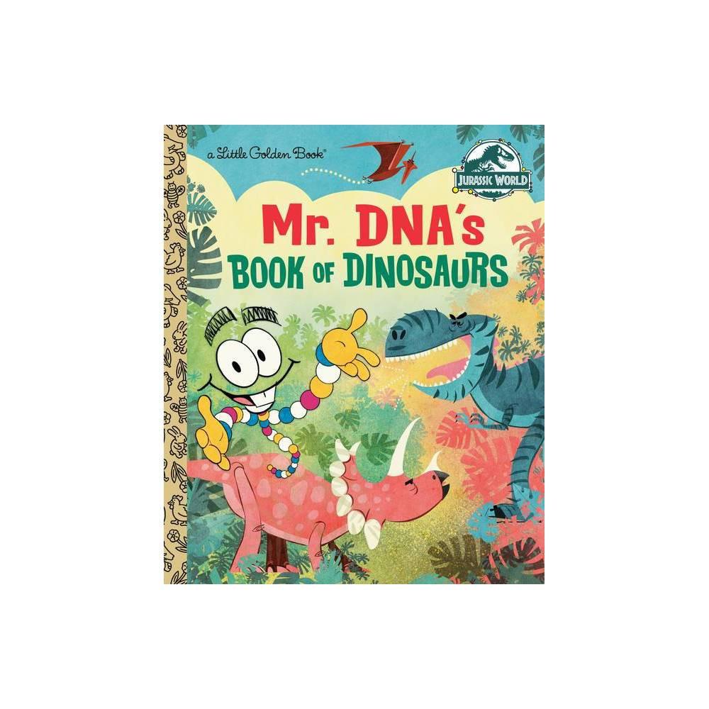 Mr Dna S Book Of Dinosaurs Jurassic World Little Golden Book By Arie Kaplan Hardcover