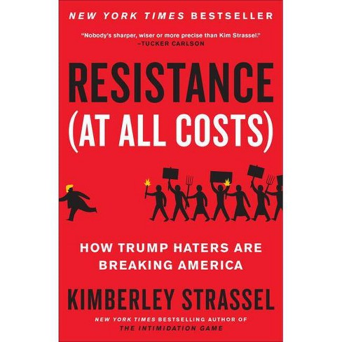 Resistance (at All Costs) - by  Kimberley Strassel (Paperback) - image 1 of 1