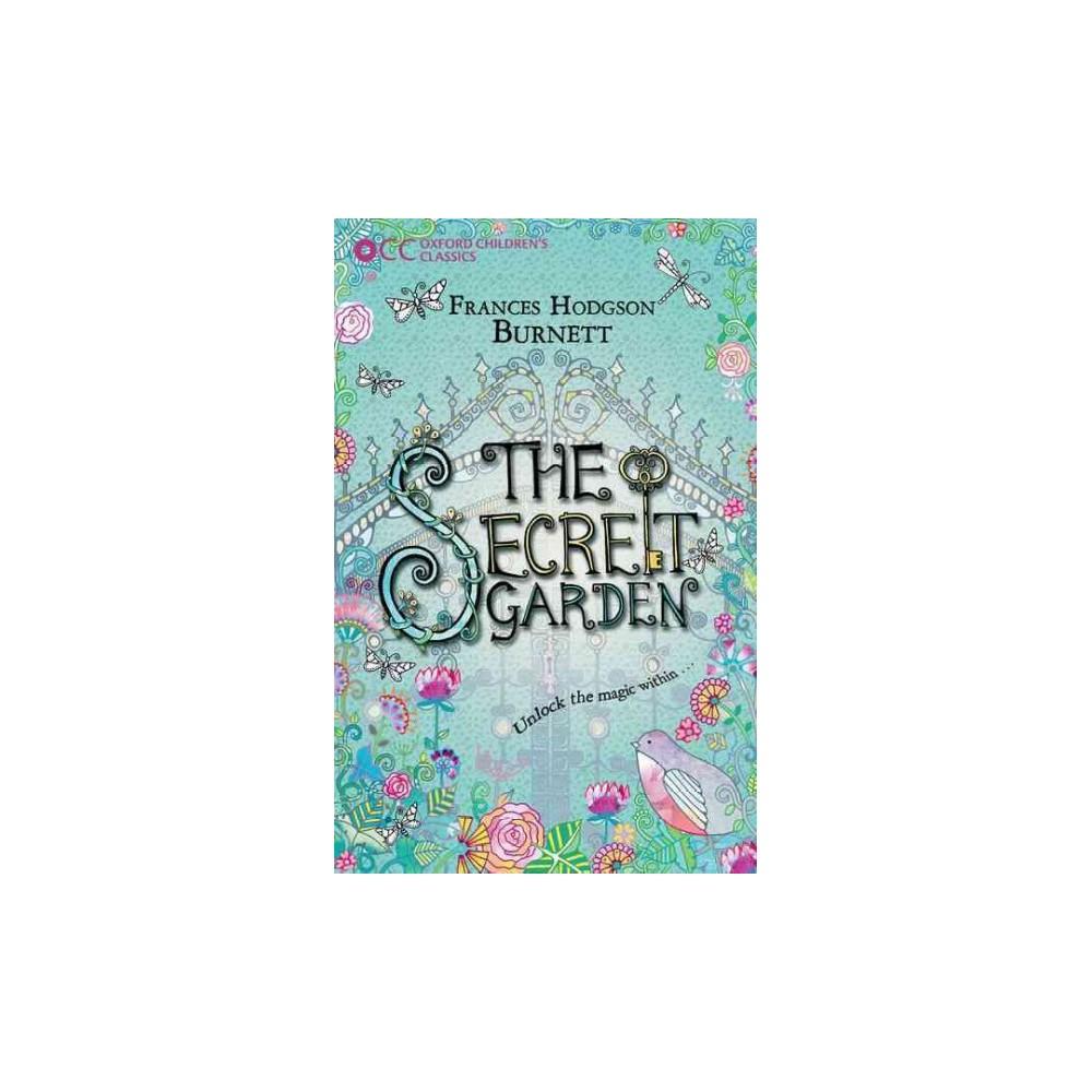 The Secret Garden ( Oxford Children's Classics) (Reprint) (Paperback)