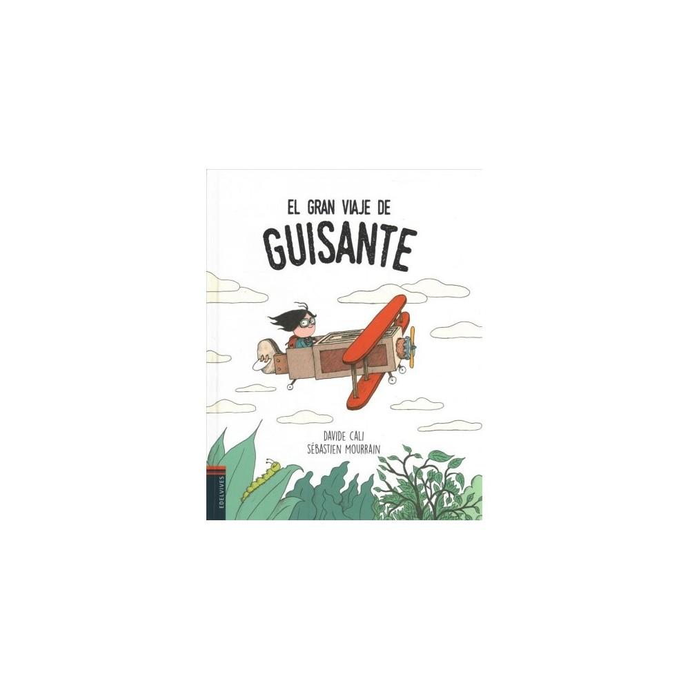 El gran viaje de Guisante / Pea's Great Trip - by Davide Cali (Hardcover)