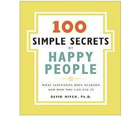100 Simple Secrets of Happy People : What Scientists Have Learned and How You Can Use It (Paperback) - image 1 of 1