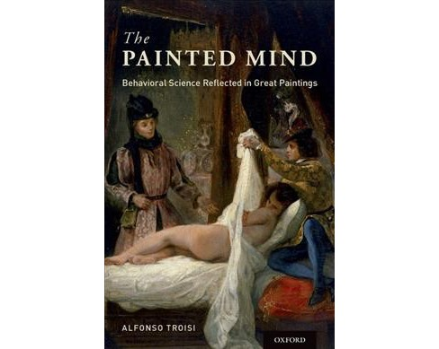 Painted Mind : Behavioral Science Reflected in Great Paintings (Hardcover) (Alfonso Troisi) - image 1 of 1