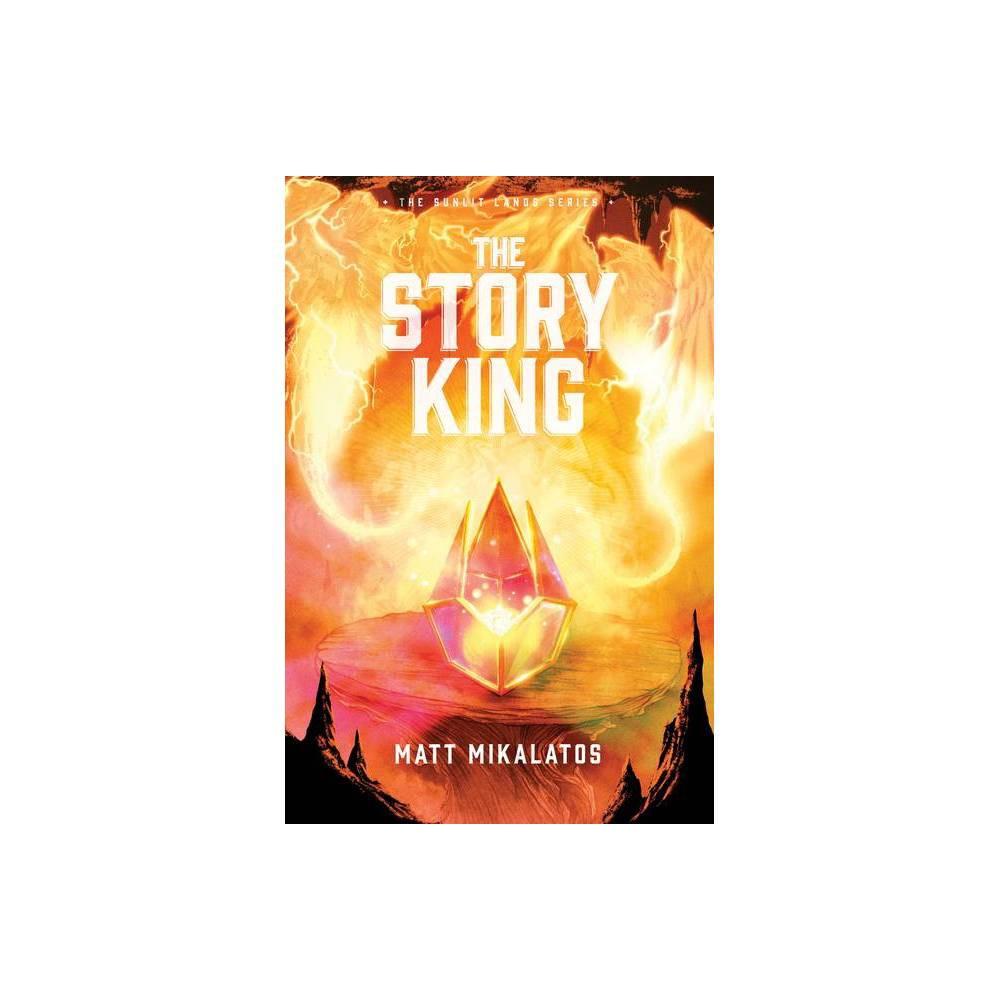 The Story King Sunlit Lands By Matt Mikalatos Hardcover
