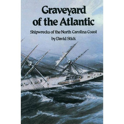 Graveyard of the Atlantic - by  David Stick (Paperback) - image 1 of 1