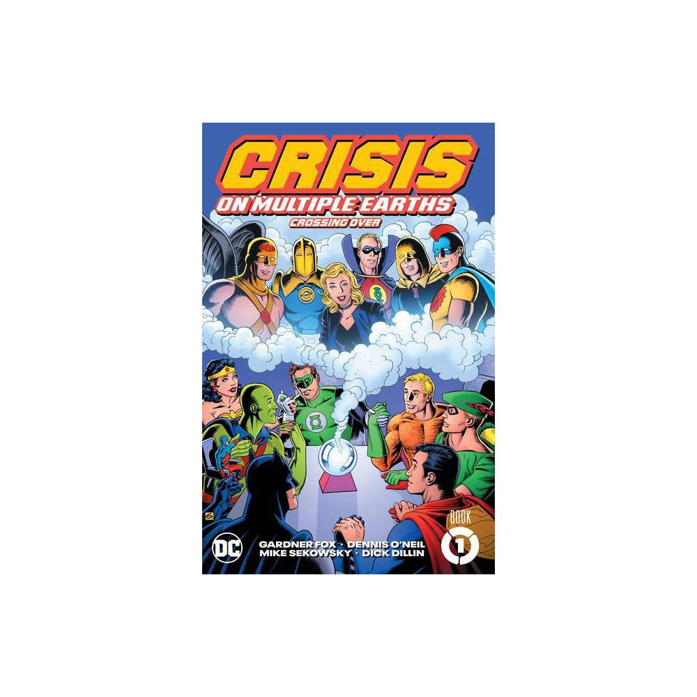 Crisis On Multiple Earths Book 1 Crossing Over By Gardner Fox Paperback