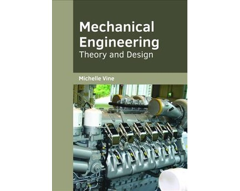 Mechanical Engineering : Theory and Design -  (Hardcover) - image 1 of 1