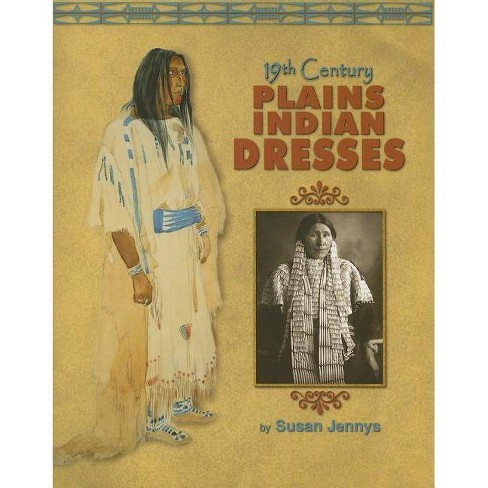 19th Century Plains Indian Dresses - by  Susan Jennys (Paperback) - image 1 of 1