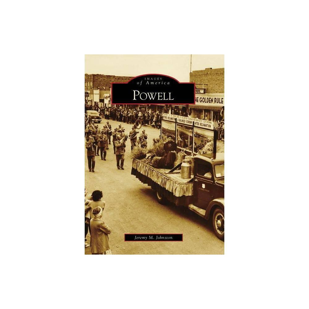 Powell Images Of America Arcadia Publishing By Jeremy M Johnston Paperback