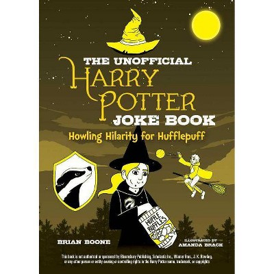 The Unofficial Harry Potter Joke Book: Howling Hilarity for Hufflepuff - by  Brian Boone (Paperback)