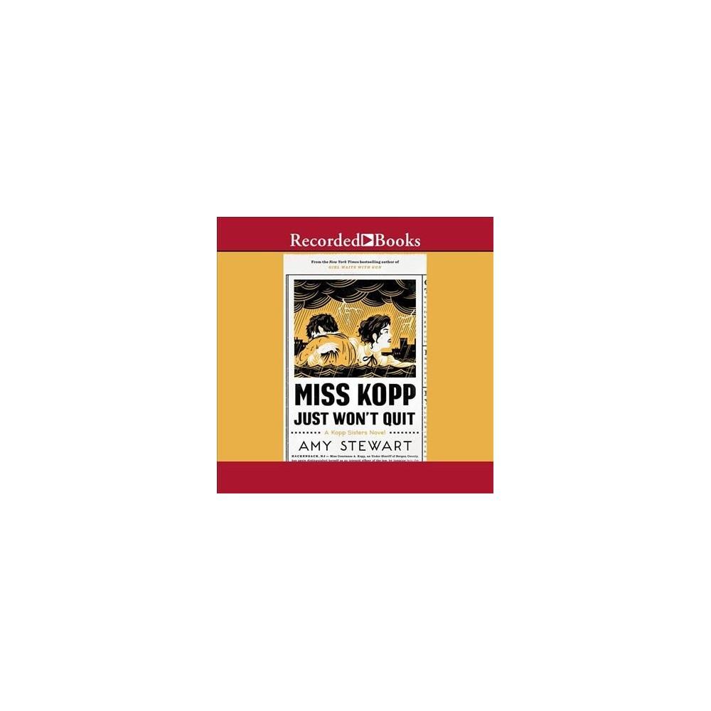 Miss Kopp Just Won't Quit - Unabridged (Kopp Sisters) by Amy Stewart (CD/Spoken Word)
