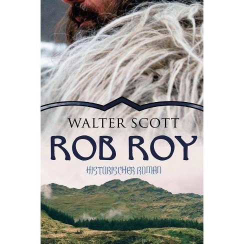 ROB ROY (Historischer Roman) - by  Walter Scott (Paperback) - image 1 of 1