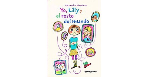 Yo, Lilly y el resto del mundo / Me, Lilly, and the Rest of the World (Hardcover) (Alexandra Maxeiner) - image 1 of 1