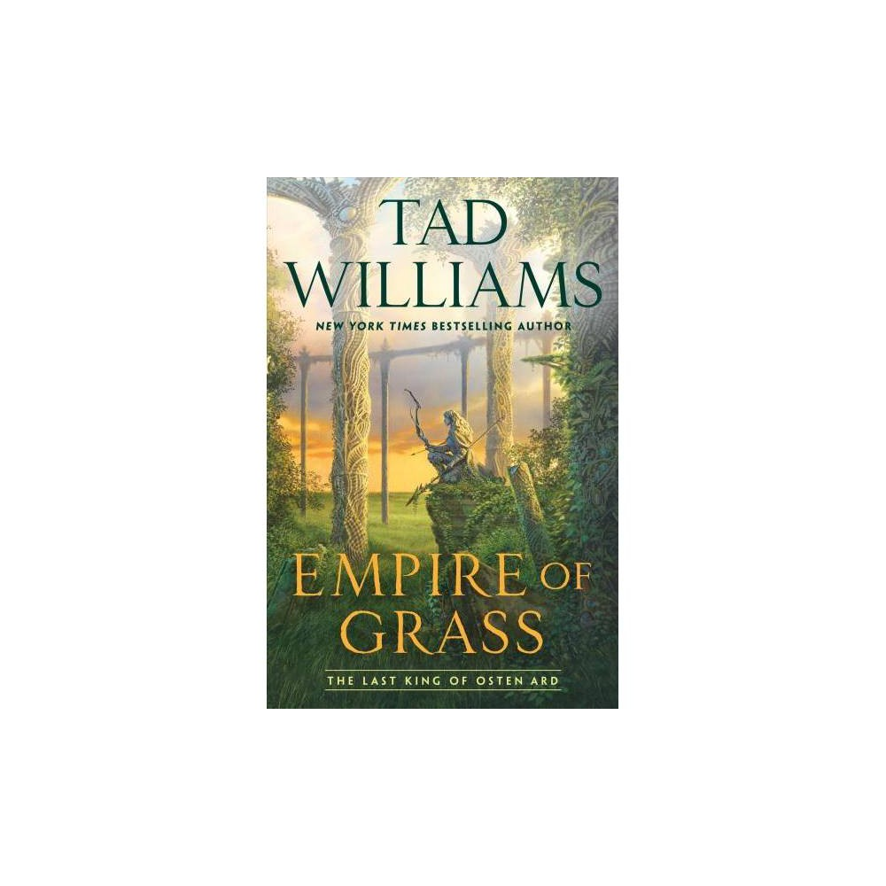 Empire of Grass - (Last King of Osten Ard) by Tad Williams (Hardcover)