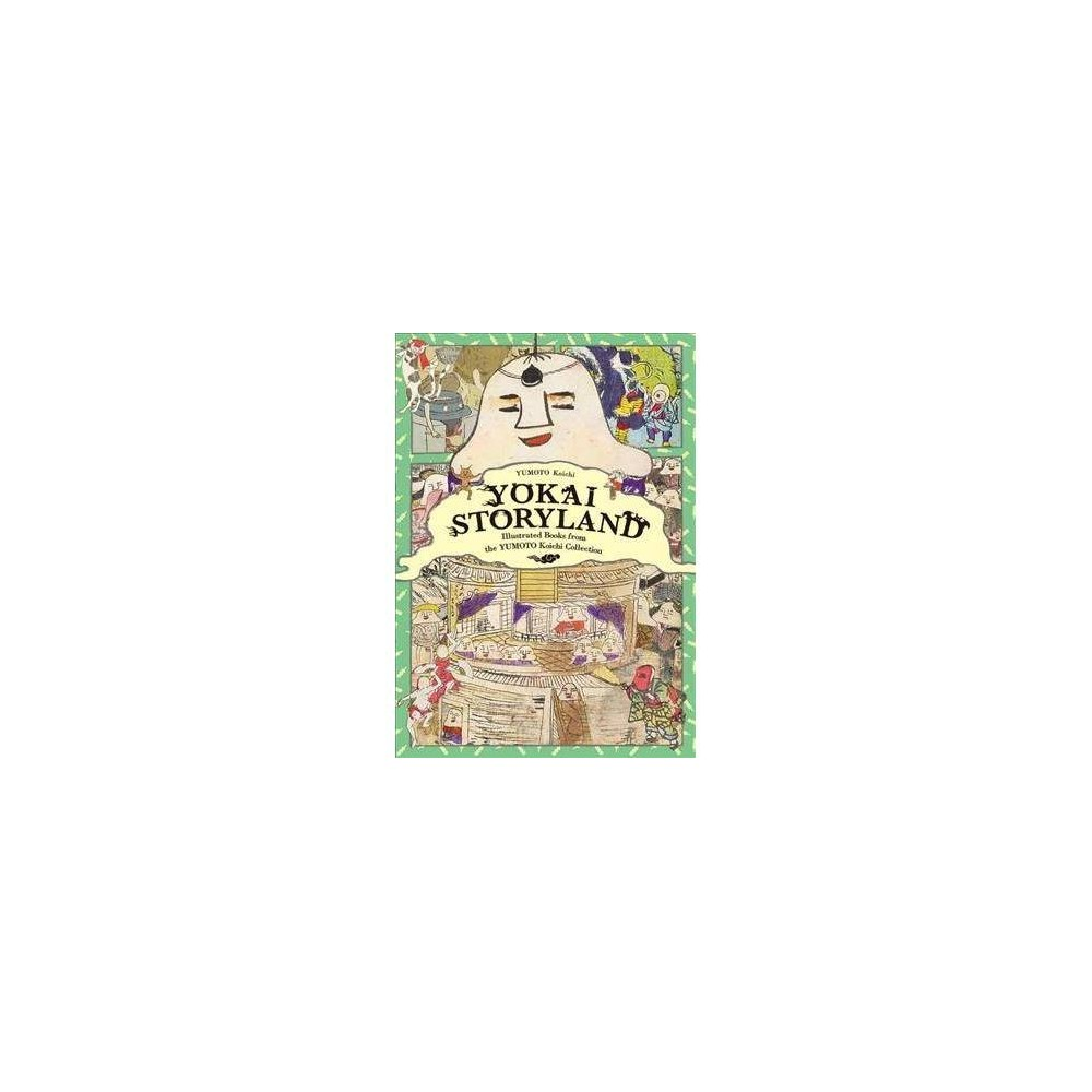 Yokai Storyland : Illustrated Books from the Yumoto Koichi Collection - Bilingual (Paperback)