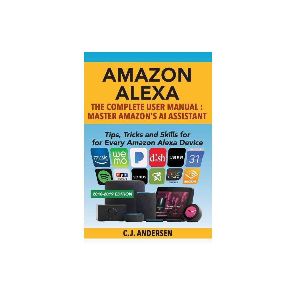 Amazon Alexa - (Alexa Tips and Tricks) by Cj Andersen (Paperback)