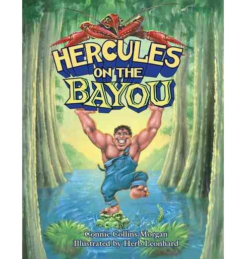 Hercules on the Bayou (Hardcover) (Connie Morgan) - image 1 of 1