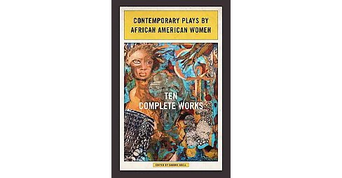 Contemporary Plays by African American Women : Ten Complete Works (Paperback) - image 1 of 1
