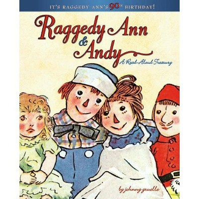 Raggedy Ann & Andy - by  Johnny Gruelle (Hardcover)