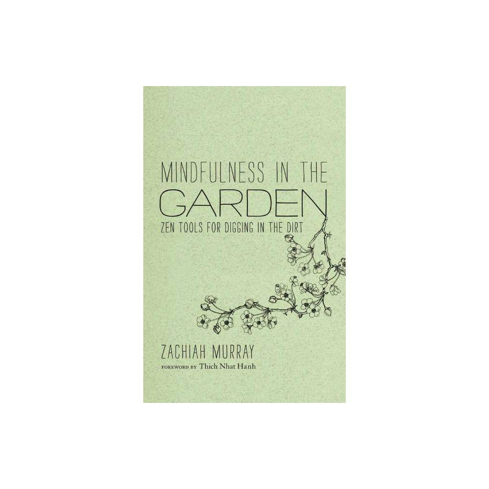 Mindfulness In The Garden By Zachiah Murray Hardcover
