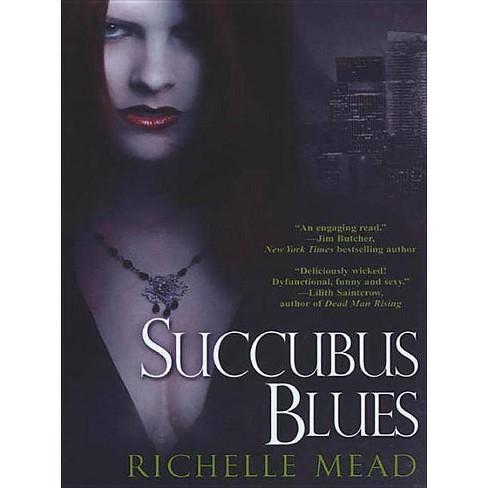 Succubus Blues - (Georgina Kincaid) by  Richelle Mead (Paperback) - image 1 of 1