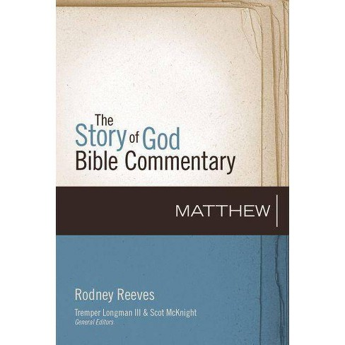 Matthew - (Story of God Bible Commentary) by  Rodney Reeves (Hardcover) - image 1 of 1