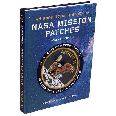 Unofficial History of NASA Mission Patches - by  Roger D Launius (Hardcover)