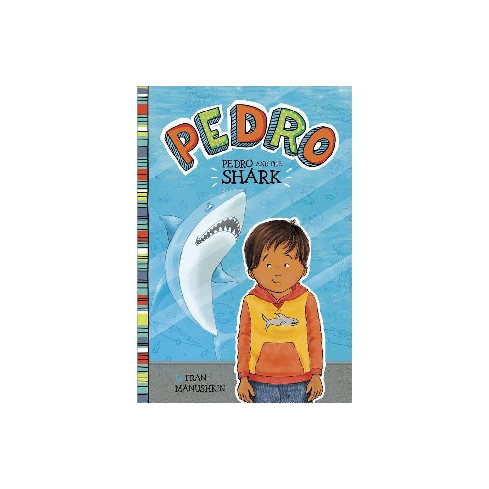 Pedro And The Shark By Fran Manushkin Paperback