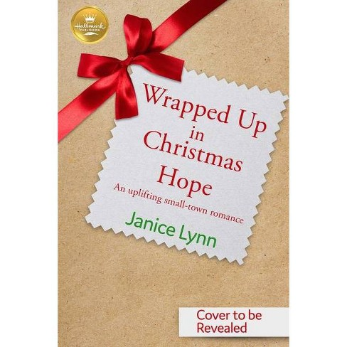 Wrapped Up in Christmas Hope - by  Janice Lynn (Paperback) - image 1 of 1