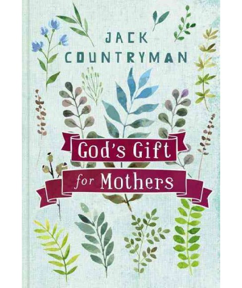 God's Gift for Mothers (Hardcover) (Jack Countryman) - image 1 of 1