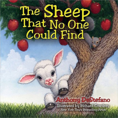 The Sheep That No One Could Find - by  Anthony DeStefano (Hardcover) - image 1 of 1