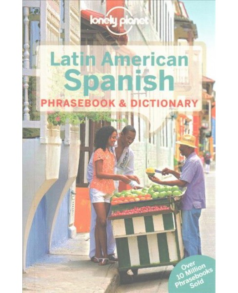 Lonely Planet Latin American Spanish Phrasebook & Dictionary (Paperback) - image 1 of 1