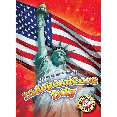 Independence Day - (Celebrating Holidays) by  Rachel Grack (Hardcover) - image 1 of 1