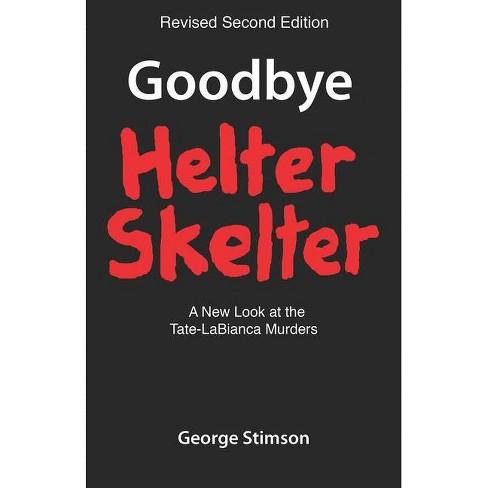 Goodbye Helter Skelter Revised 2nd Edition - by  George Stimson (Paperback) - image 1 of 1