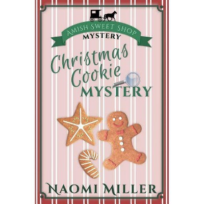 Christmas Cookie Mystery - (Amish Sweet Shop Mystery) by  Naomi Miller (Paperback)