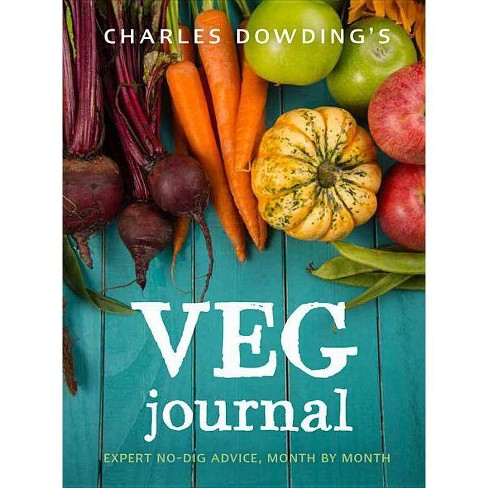 Charles Dowding's Veg Journal - (Paperback) - image 1 of 1
