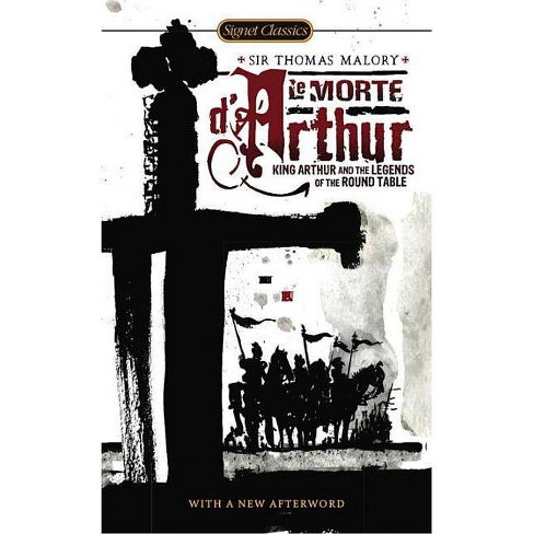 Le Morte d'Arthur - (Signet Classics) by  Thomas Malory (Paperback) - image 1 of 1