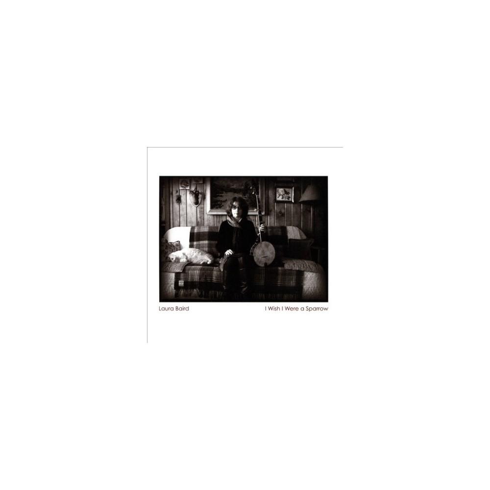 Laura Baird - I Wish I Were A Sparrow (CD)