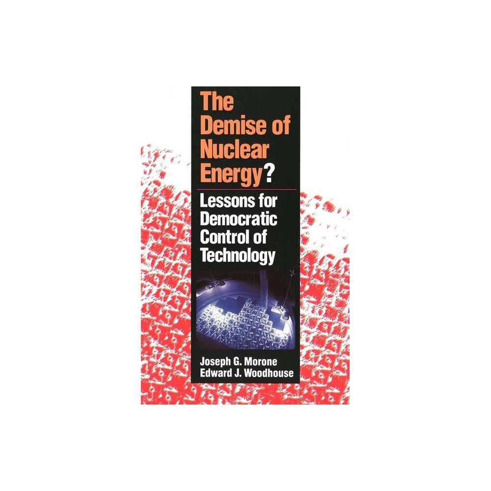 The Demise Of Nuclear Energy Yale Fastback By Joseph Morone Joseph G Morone Edward J Woodhouse Paperback