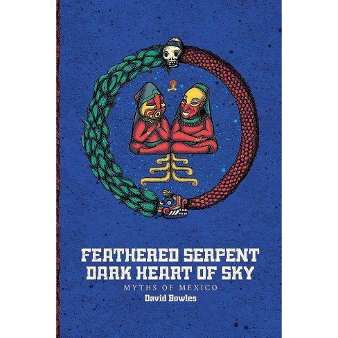 Feathered Serpent, Dark Heart of Sky - by  David Bowles (Hardcover) - image 1 of 1
