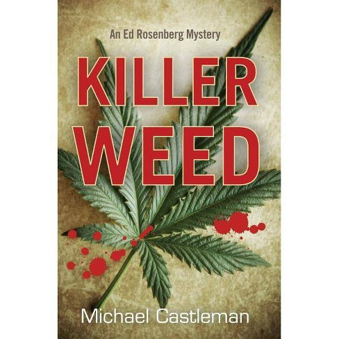 Killer Weed - (Ed Rosenberg Mysteries) by  Michael Castleman (Paperback) - image 1 of 1