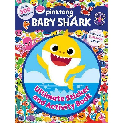 Pinkfong Baby Shark: Ultimate Sticker and Activity Book - by Buzzpop (Paperback)