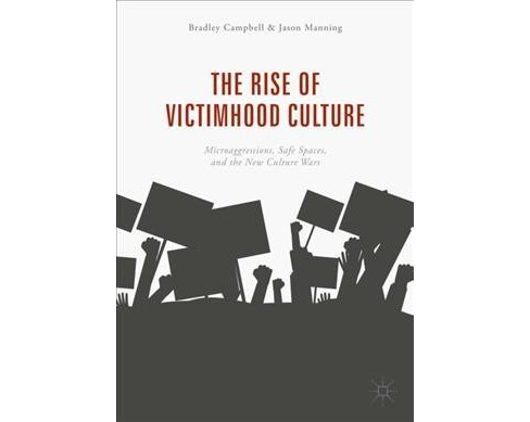 Rise of Victimhood Culture : Microaggressions, Safe Spaces, and the New Culture Wars -  (Paperback) - image 1 of 1