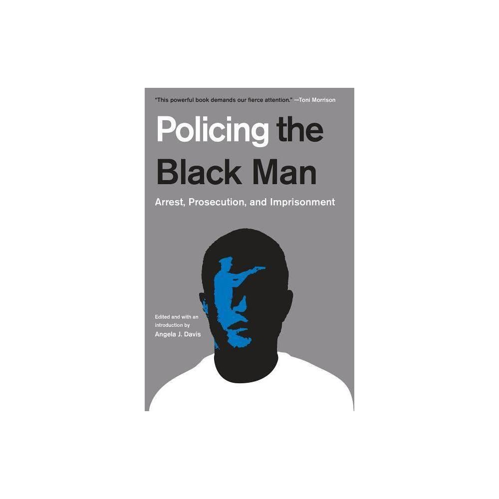Policing The Black Man By Angela J Davis Bryan Stevenson Marc Mauer Bruce Western Jeremy Travis Paperback
