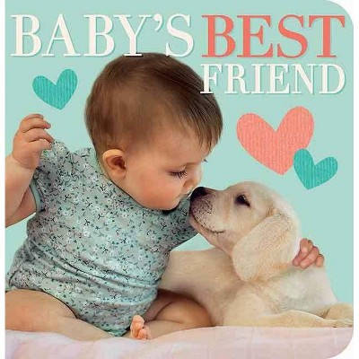 Baby's Best Friend - by Suzanne Curley (Board_book)