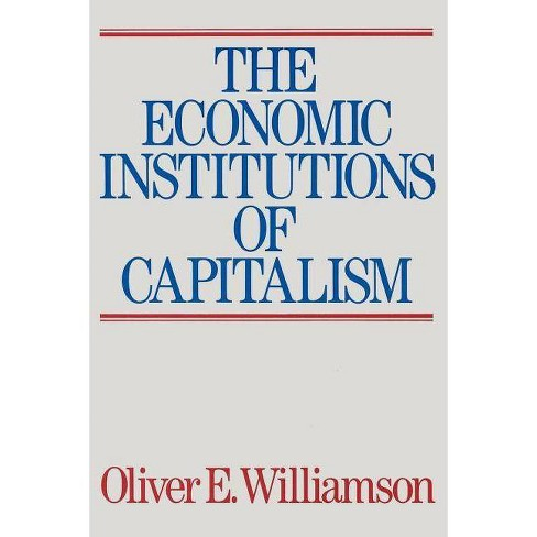 The Economic Intstitutions of Capitalism - by  Oliver E Williamson (Paperback) - image 1 of 1